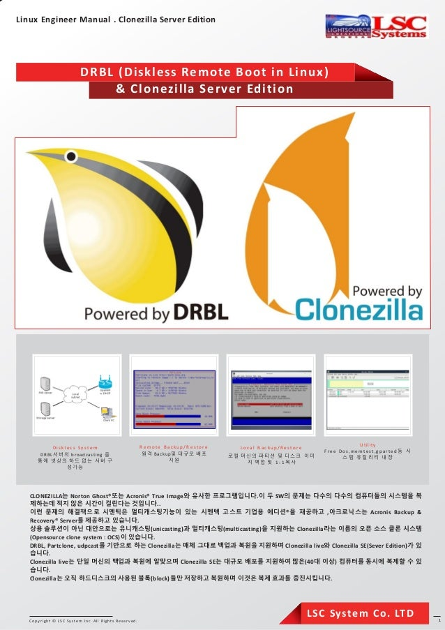 Copyright © LSC System Inc. All Rights Reserved. 1 Linux Engineer Manual . Clonezilla Server Edition LSC System Co. LTD CL...