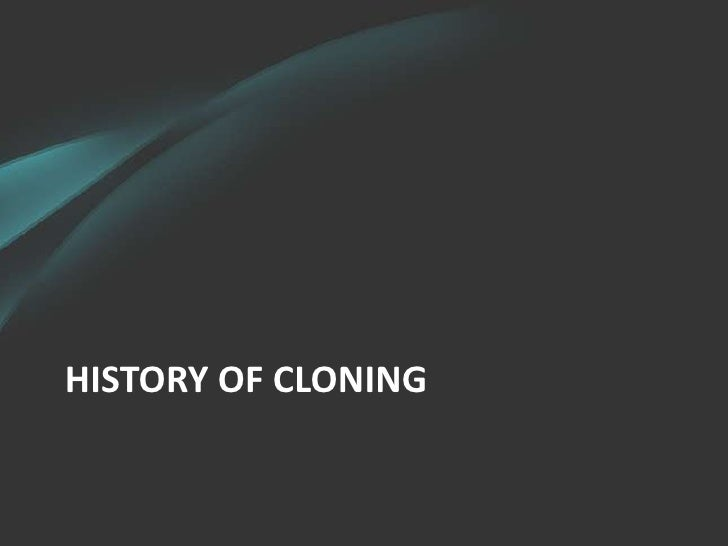 a history of genetic engineering and the early attempts of cloning As early as 1750 bc people have  here is a brief history of genetic engineering:  genetic engineering (also known as genetic modification or.