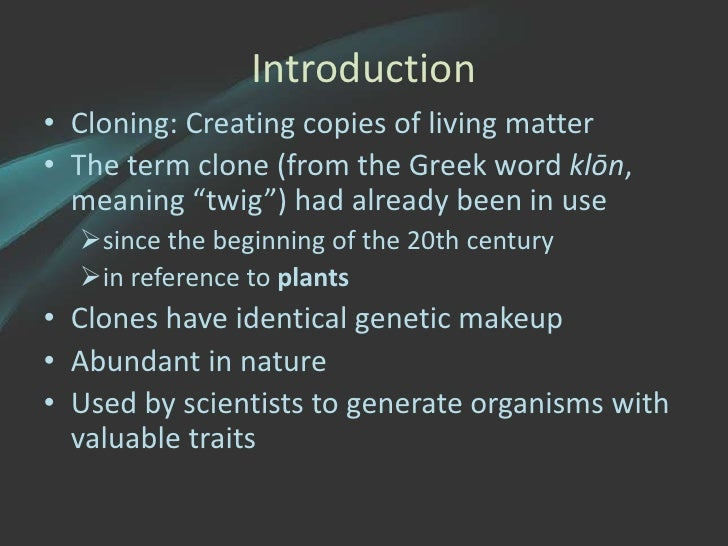 the history and benefits of the cloning technology Since this technology was still in its early stages at the time learn history in the blogosphere: history of cloning animals.