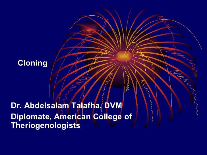 Cloning Dr. Abdelsalam Talafha, DVM Diplomate, American College of Theriogenologists