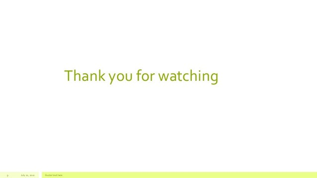 Thank you for watching July 22, 2012 Footer text here9