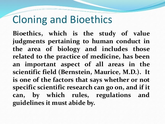 an introduction to the controversial issue of human cloning Cloning has lead to important drugs and new therapies, such as human insulin  and  the ethical debates surrounding cloning pivot on several issues one  controversial method of cloning—somatic cell nuclear transfer  and, unlike the  creation of ips cells, nuclear transfer does not involve introduction of cancer  genes.