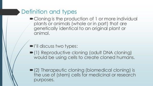 Embryo cloning adult DNA cloning and therapeutic cloning