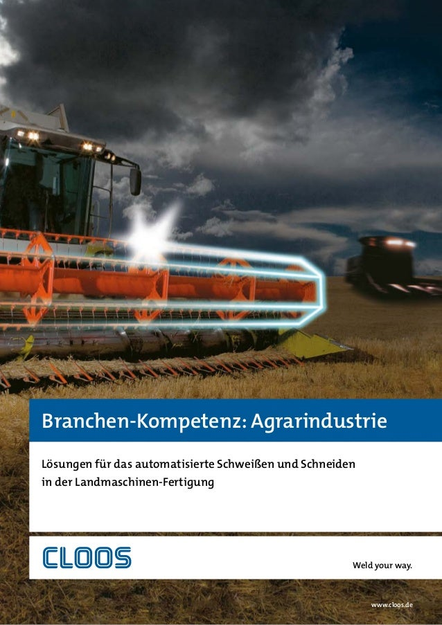 Branchen-Kompetenz: Agrarindustrie Lösungen für das automatisierte Schweißen und Schneiden in der Landmaschinen-Fertigung ...