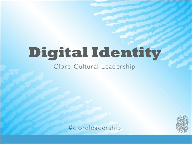 Digital Identity Clore Cultur al Leader ship  ! ! ! ! ! ! !  #cloreleader ship