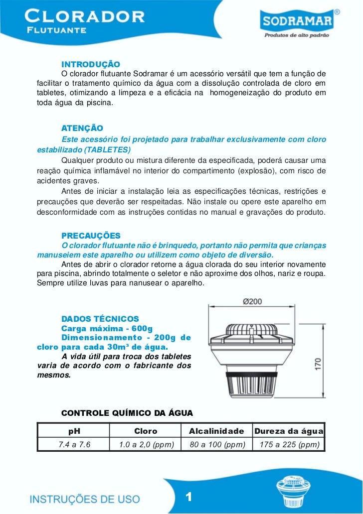 INTRODUÇÃO         O clorador flutuante Sodramar é um acessório versátil que tem a função defacilitar o tratamento químico...