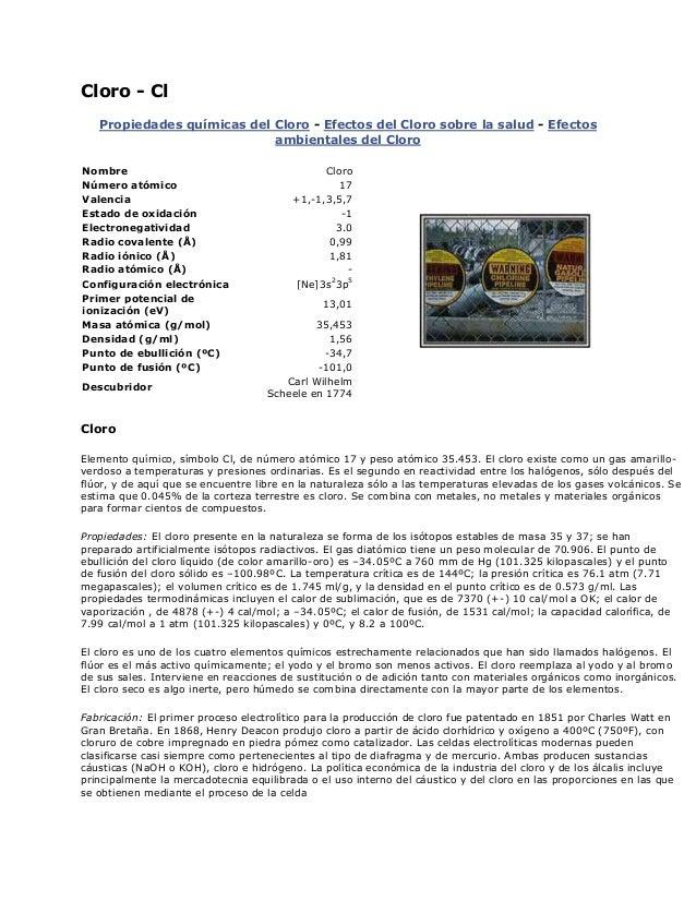 Cloro - ClPropiedades químicas del Cloro - Efectos del Cloro sobre la salud - Efectosambientales del CloroNombre CloroNúme...