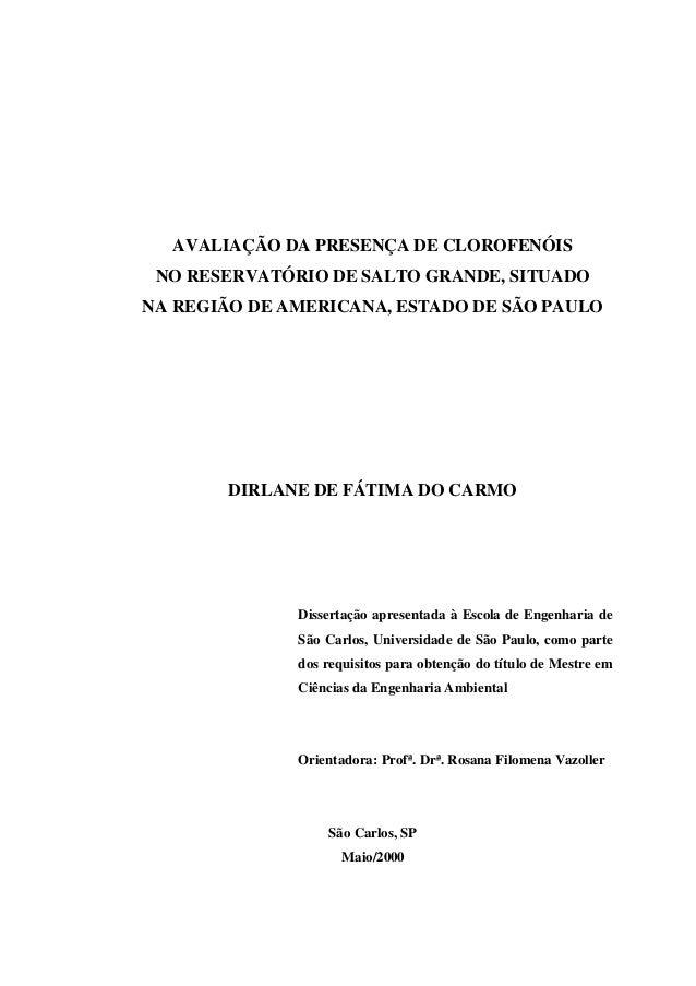 AVALIAÇÃO DA PRESENÇA DE CLOROFENÓIS NO RESERVATÓRIO DE SALTO GRANDE, SITUADO NA REGIÃO DE AMERICANA, ESTADO DE SÃO PAULO ...
