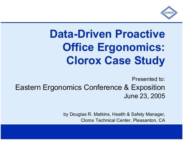 Data-Driven ProactiveOffice Ergonomics:Clorox Case StudyPresented to:Eastern Ergonomics Conference & ExpositionJune 23, 20...