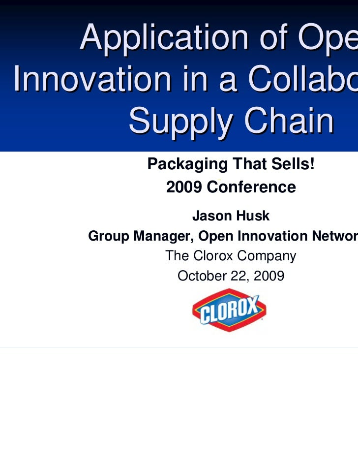 Application of OpenInnovation in a Collaborative       Supply Chain             Packaging That Sells!               2009 C...