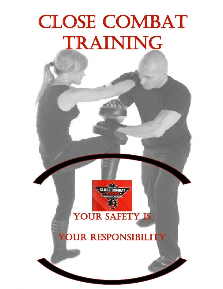 Close combat training your safety is your responsability