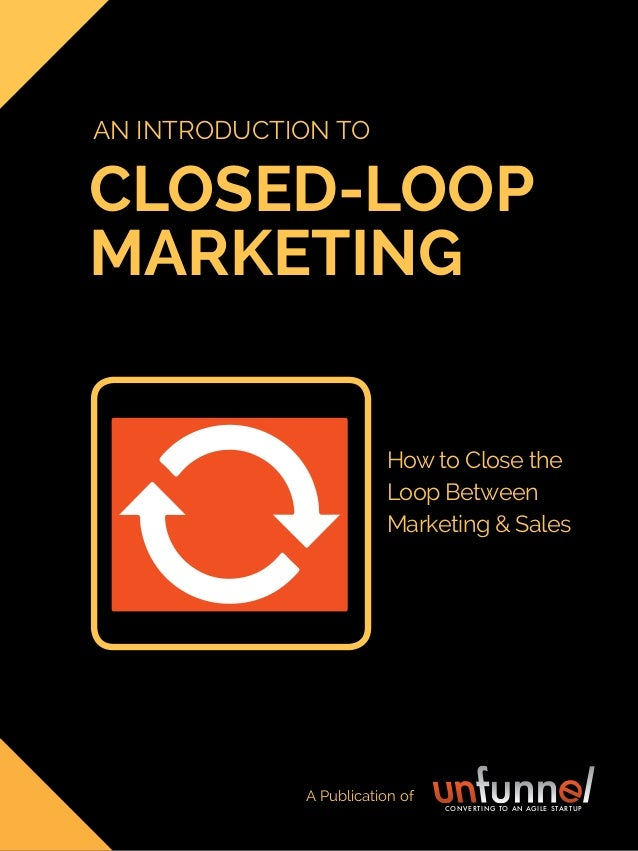introduction to closed-loop marketing 1 Share This Ebook! closed-loop marketing An introduction to How to Close the Loop B...