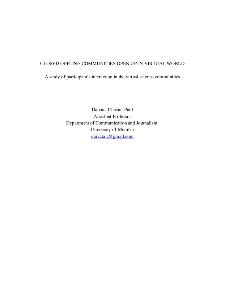 CLOSED OFFLINE COMMUNITIES OPEN UP IN VIRTUAL WORLD A study of participant's interaction in the virtual science communitie...