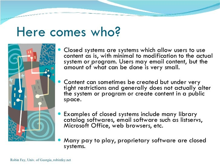 Closed Systems Open Systems