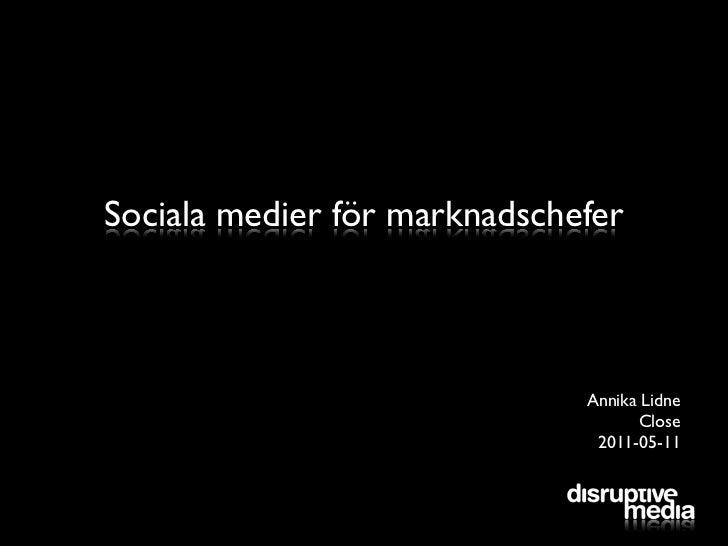 Sociala medier för marknadschefer                              Annika Lidne                                    Close      ...