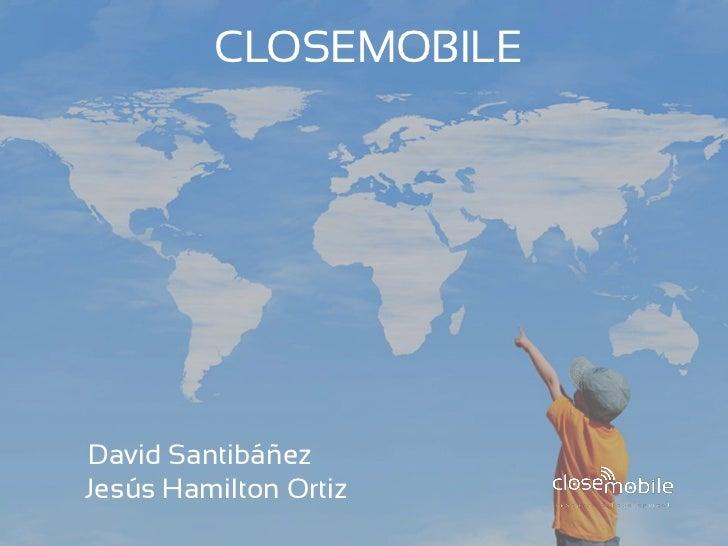 CLOSEMOBILEDavid SantibáñezJesús Hamilton Ortiz