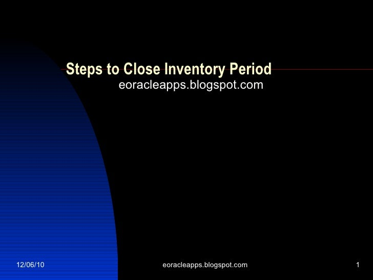 Steps to Close Inventory Period eoracleapps.blogspot.com