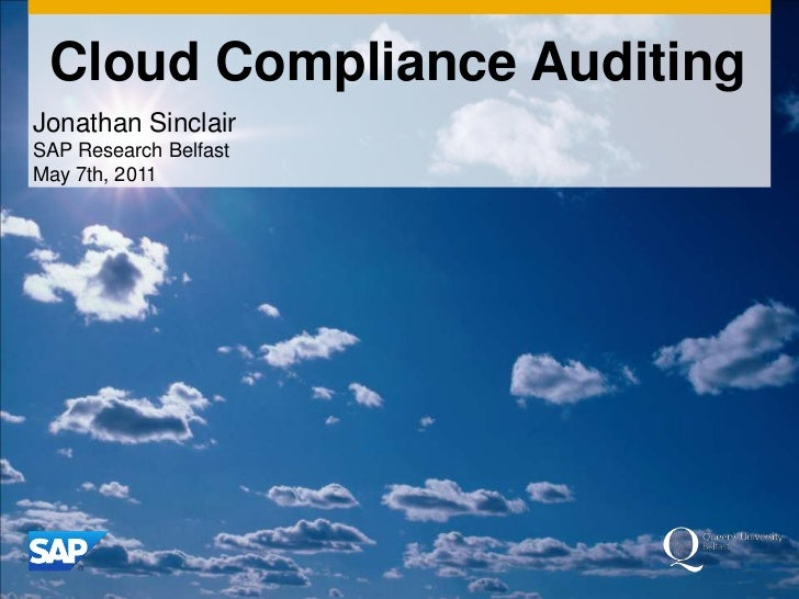 Cloud Compliance Auditing<br />Jonathan Sinclair<br />SAP Research BelfastMay 7th, 2011<br />