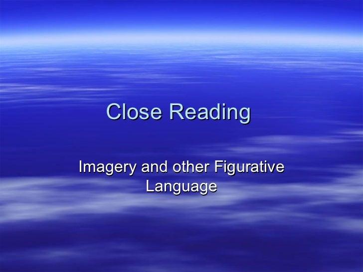 Close ReadingImagery and other Figurative        Language