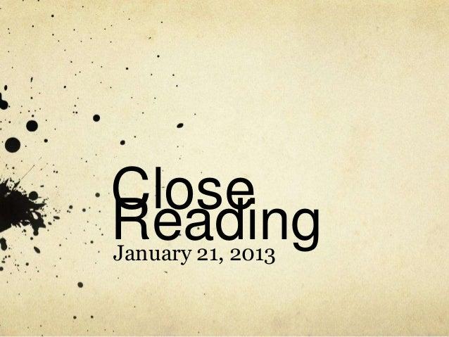 CloseReadingJanuary 21, 2013