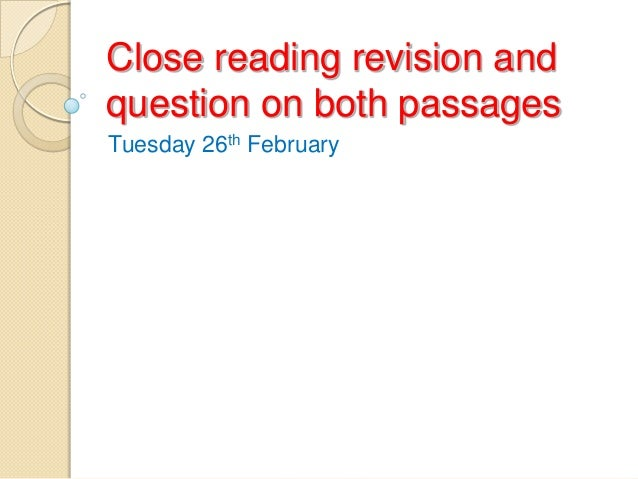 Close reading revision and question on both passages Tuesday 26th February