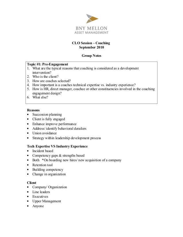 CLO Session – Coaching September 2010 Group Notes Topic #1: Pre-Engagement 1. What are the typical reasons that coaching i...