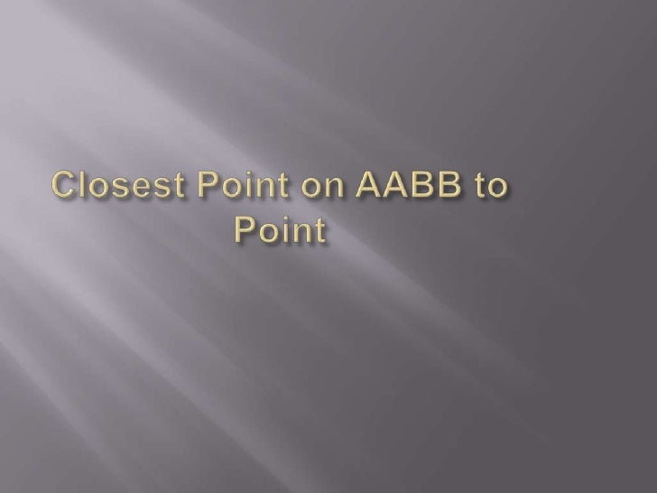 Closest Point on AABB to Point<br />