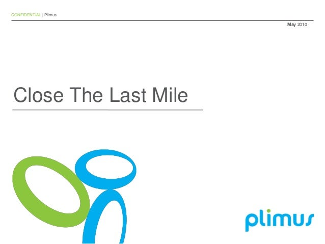 CONFIDENTIAL | Plimus May 2010 Close The Last Mile
