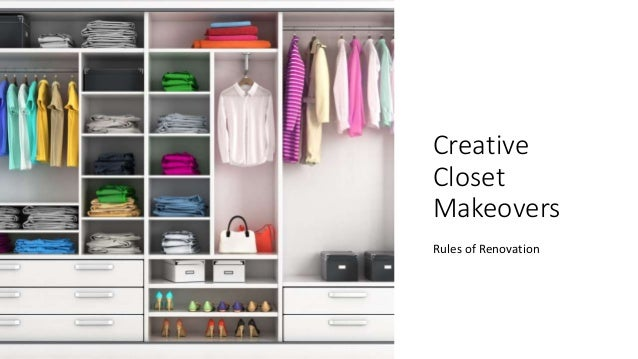 Creative Closet Makeovers Rules of Renovation