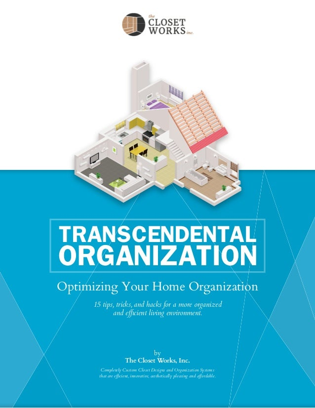 Optimizing Your Home Organization By The Closet Works, Inc. 15 Tips,  Tricks, ...