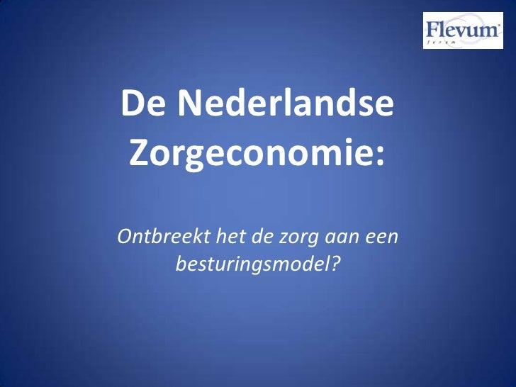 De Nederlandse Zorgeconomie:<br />Ontbreekt het de zorg aan een besturingsmodel?<br />