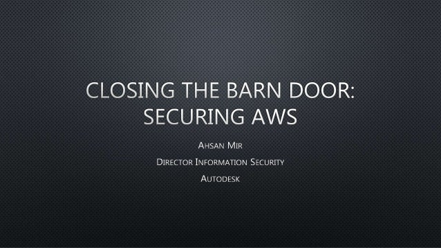 Closing The Barn Door Securing Aws
