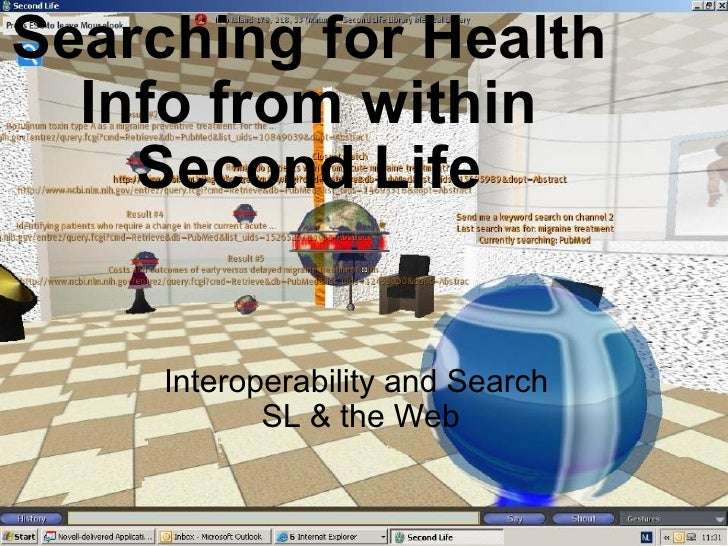 Searching for Health Info from within Second Life Interoperability and Search  SL & the Web