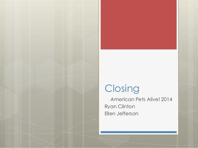 Closing American Pets Alive! 2014 Ryan Clinton Ellen Jefferson