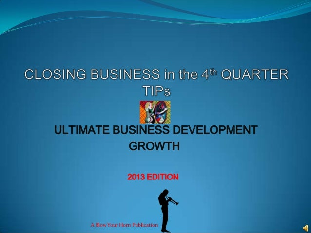 ULTIMATE BUSINESS DEVELOPMENT GROWTH A Blow Your Horn Publication 2013 EDITION