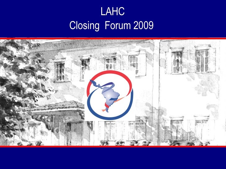 LAHC Closing  Forum 2009