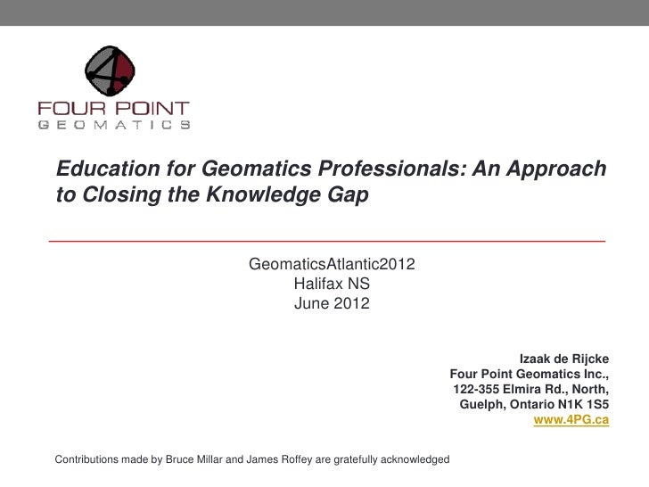 Education for Geomatics Professionals: An Approachto Closing the Knowledge Gap                                      Geomat...