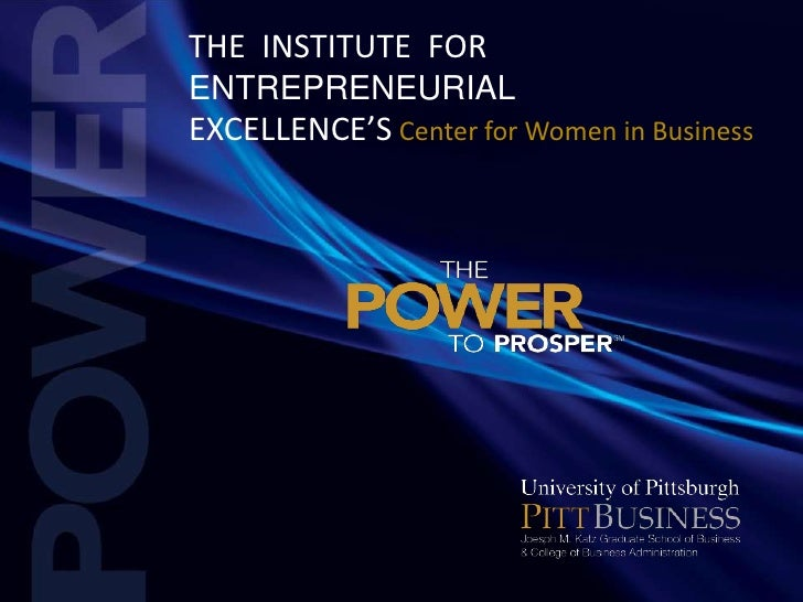 THE  INSTITUTE  FOR<br />ENTREPRENEURIAL<br />EXCELLENCE'SCenter for Women in Business<br />