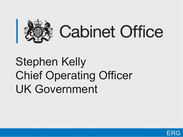 Stephen KellyChief Operating OfficerUK Government                          ERG