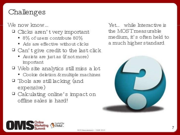 Challenges <ul><li>We now know… </li></ul><ul><ul><li>Clicks aren't very important  </li></ul></ul><ul><ul><ul><li>8% of u...