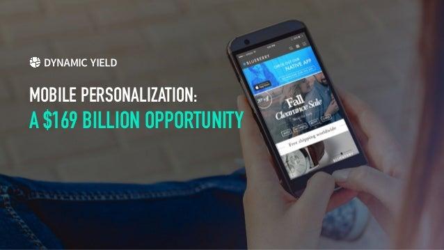 MOBILE PERSONALIZATION: A $169 BILLION OPPORTUNITY
