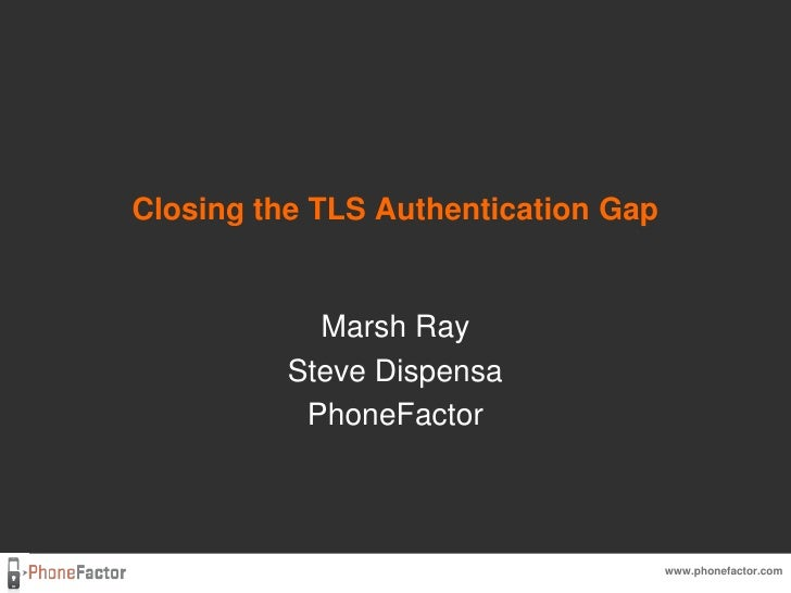 Keynote - Closing the TLS Authentication Gap
