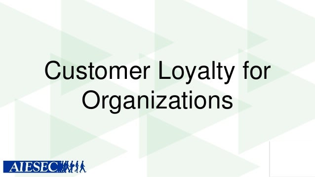 Customer Loyalty for Organizations