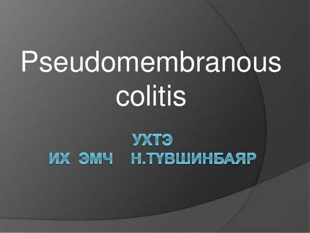 Pseudomembranous colitis