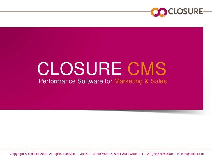 CLOSURE CMS<br />Performance Software forMarketing & Sales<br />Copyright © Closure 2009. All rightsreserved.  |  JahZo – ...