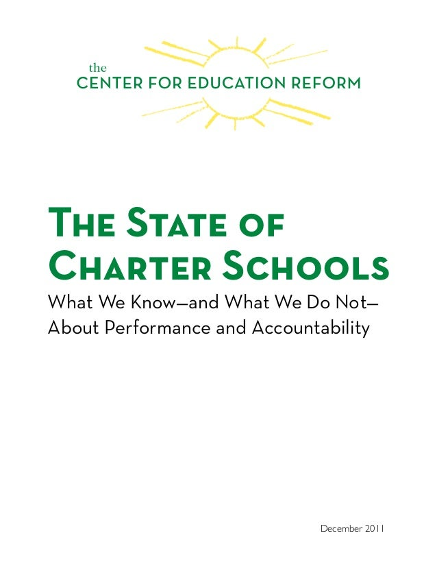 The State of Charter Schools What We Know—and What We Do Not— About Performance and Accountability December 2011