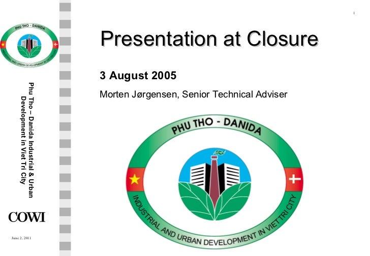 Presentation at Closure 3 August 2005 Morten Jørgensen, Senior Technical Adviser