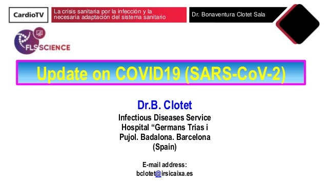 La crisis sanitaria por la infección y la necesaria adaptación del sistema sanitario Dr. Bonaventura Clotet Sala Update on...