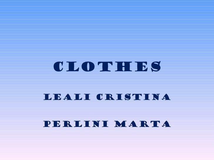CLOTHES LEALI CRISTINA PERLINI MARTA