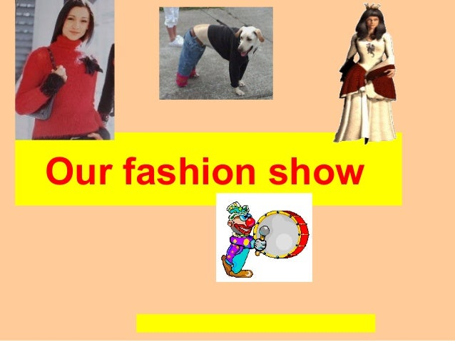 Our fashion show